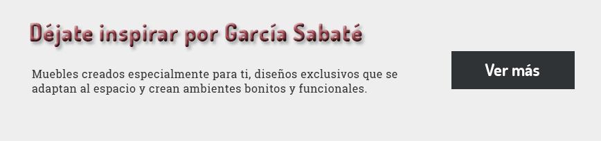 Muebles con alma de aquí: García Sabaté